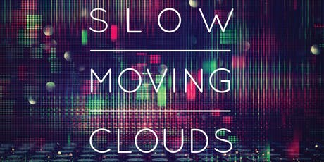 Slow Moving Clouds. Final Dublin Date 2019 tickets