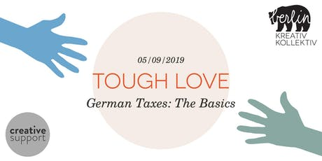 Tough Love - German Taxes: The Basics tickets