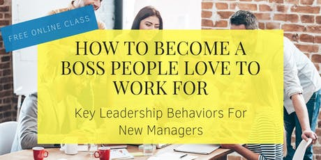 FREE Masterclass: How to Become a Boss People Love to Work for tickets