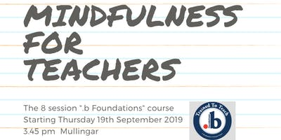 Mindfulness for Teachers: The .b Foundations programme