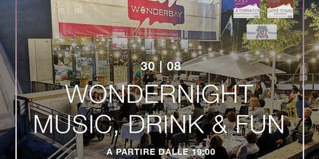 WONDERNIGHT - Music, drinks & fun biglietti