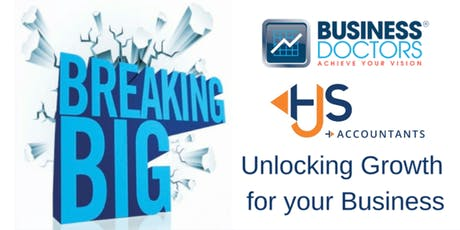 'Breaking BIG' - Unlocking Growth For Your Business tickets