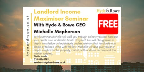 Landlord Income Maximiser Seminar With Hyde & Rowe CEO Michelle Mcpherson tickets