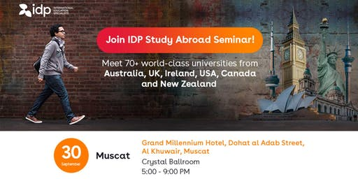 Join IDP Study Abroad Seminar in Muscat!