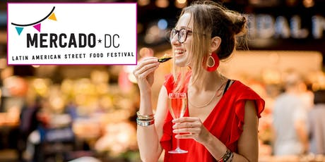 FREE! MERCADO DC | Latin America & Spain Street Food Festival, End of Summer Edition tickets