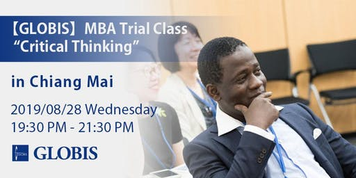 "2019/08/28 ""Critical Thinking"" MBA Trial Class in Chiang Mai"