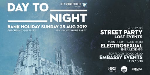 DAY to NIGHT [12 Hour Party] Bank Holiday Sunday - 25th August