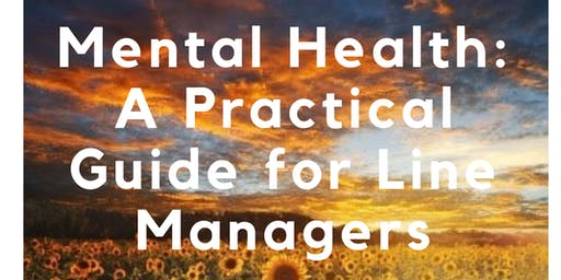 Mental Health: A Practical Guide for Line Managers