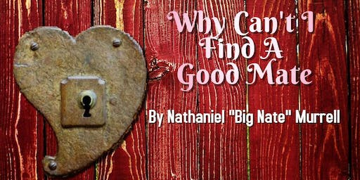 Why Can't I Find A Good Mate?  Singles Workshop
