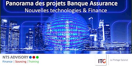Panorama des projets Banque assurance : Nouvelles technologies & Finance tickets