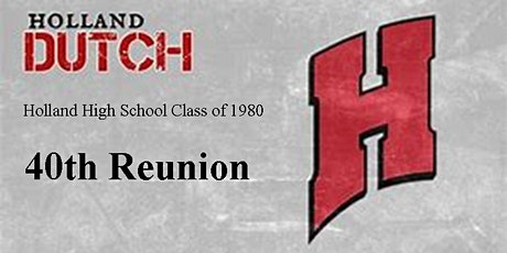 Holland High School Class of 1980   40 Year Reunion tickets
