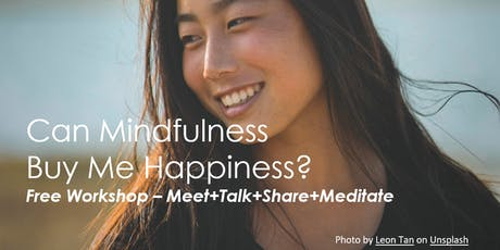 Can Mindfulness Buy Me Happiness? (Meet+Talk+Share+Meditate) tickets