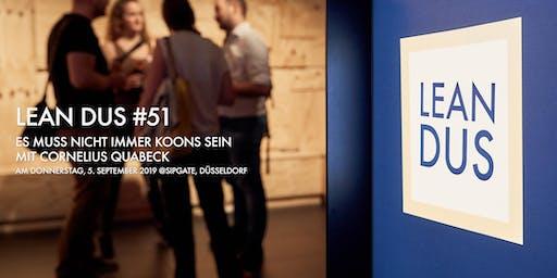 """Lean DUS #51: """"Es muss nicht immer Koons sein"""""""