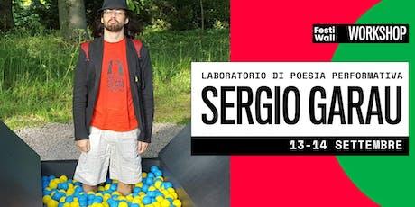 FestiWall Workshop - Laboratorio di Poesia Performativa di Sergio Garau biglietti