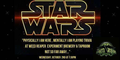 Star Wars Trivia at Weed Reaper Experiment Brewery & Taproom