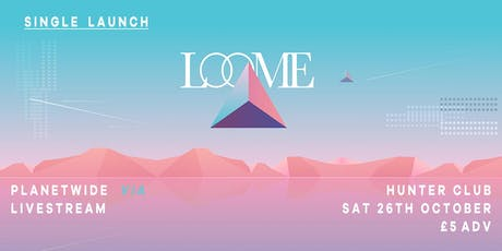 LOOME LIVE | Single Launch tickets