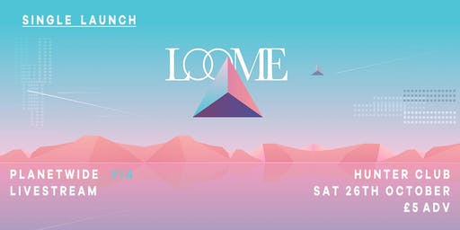 LOOME LIVE | Single Launch