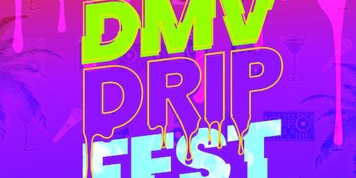 Labor Day Weekend DMV Drip Fest 2019