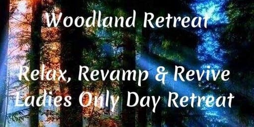Relax, Revamp & Revive Ladies Only Woodland Retreat
