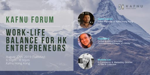 Kafnu Forum: Work-Life Balance for HK Entrepreneurs