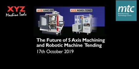 Future of 5 Axis Machining and Robotic Machine Tending tickets