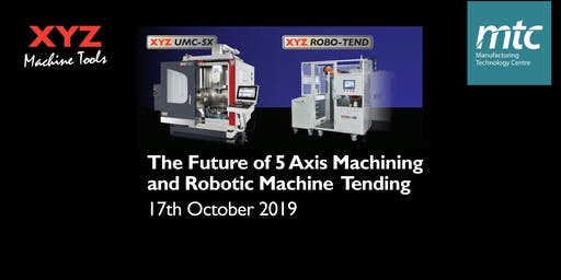 Future of 5 Axis Machining and Robotic Machine Tending