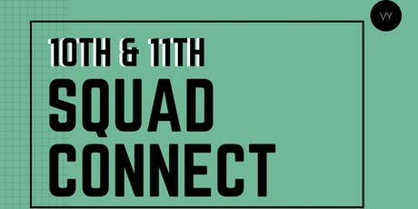 10TH & 11TH SQUAD CONNECT! tickets