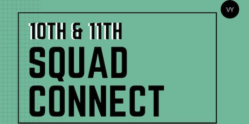 10TH & 11TH SQUAD CONNECT!