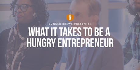 Bunker Brews Raleigh-Durham: What It Takes to Be a Hungry Entrepreneur tickets