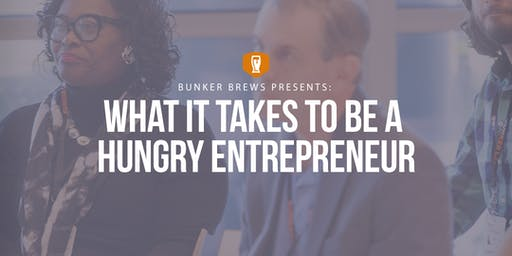 Bunker Brews Raleigh-Durham: What It Takes to Be a Hungry Entrepreneur