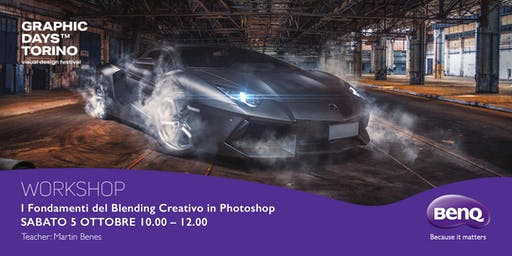 """I fondamenti del blending creativo in Photoshop"" Martin Benes - BenQ"