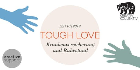Tough Love - Krankenversicherung & Ruhestand Tickets