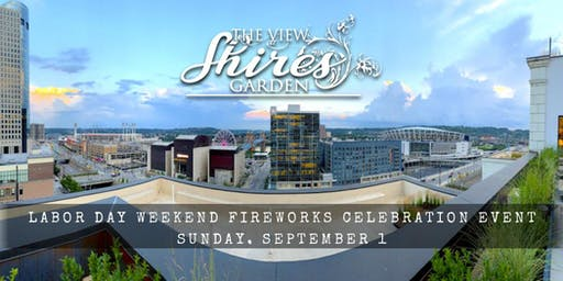 Labor Day Weekend Fireworks Celebration Event at The View at Shires' Garden
