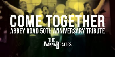 Come Together: Abbey Road 50th Anniversary Concert feat. WannaBeatles