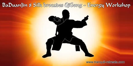 BaDuanJin 8 Silk Brocades QI GONG - Energy workshop tickets