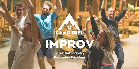 Improv for Beginners | Camp Fuel | Left Field Brewery tickets