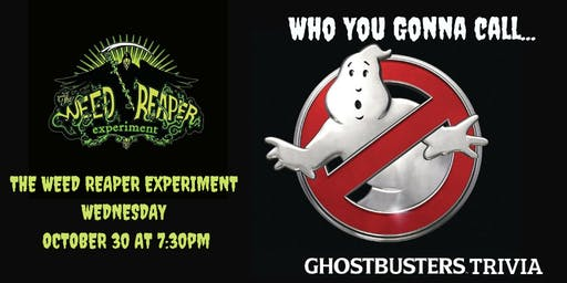Ghostbusters Trivia at The Weed Reaper Experiment Brewery & Taproom