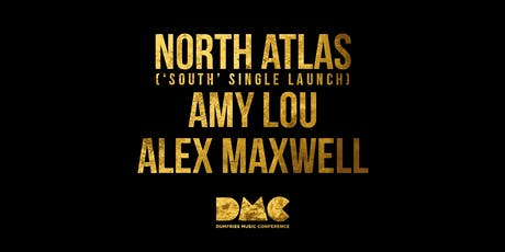 DMC 2019 Programme Launch: North Atlas / Amy Lou / Alex Maxwell tickets