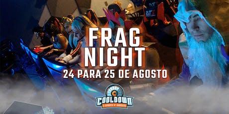 Frag Night Cooldown - 24/Ago ingressos