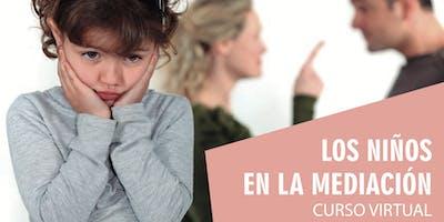 """""""LOS NIÑOS EN LA MEDIACIÓN"""" (Curso virtual) - 3º Edición"""
