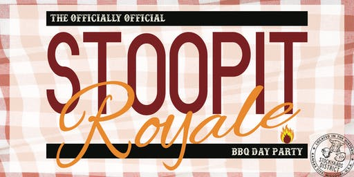 STOOPIT Royale - BBQ Day Party