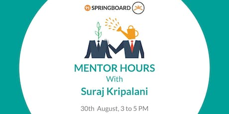 Mentor Hours with Suraj Kripalani tickets