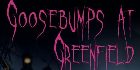 Goosebumps at Greenfield | Arswyd ym Maes Glas tickets