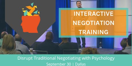 INTERACTIVE NEGOTIATION TRAINING: Applying Psychology to Negotiation tickets