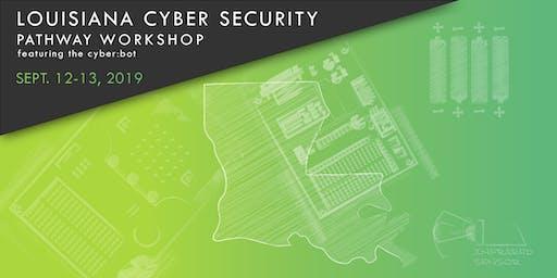 Louisiana Cyber Security Pathway Workshop