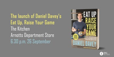Book Launch: Daniel Davey's 'Eat Up, Raise Your Game'