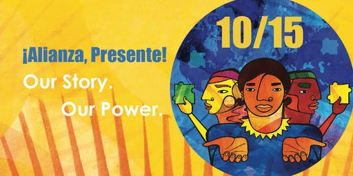 PARTY on 10/15, ¡Alianza, Presente! Our Story. Our Power. Celebrate Presente.org and Alianza Americas' 10th and 15th anniversaries!