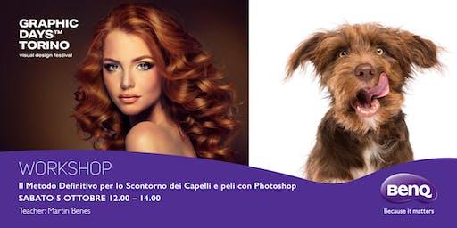 """""""Il metodo definitivo per lo scontorno dei capelli e peli con Photoshop"""" Martin Benes - BenQ"""