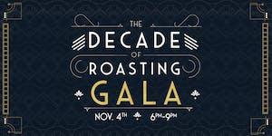 The Decade of Roasting Gala