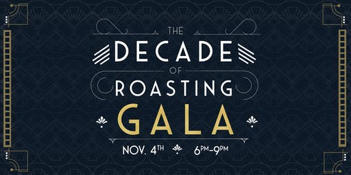 The Decade of Roasting Gala